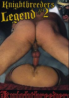 Knightbreeders Legend 2, starring Piggy Prkee, Rastner, James Le Fux, Greg Bush, Dickeny Shane, J. Stueve, Troy Long, Druid Finx, Kristian Javier, Jordan Masters, Bo Steele, Mario Romo, Rex Redding, Charles Chester, Lennart Karlsson, Johnny Oven, Sloppy Geo, Damien Silver and Parker, produced by KnightBreeders.