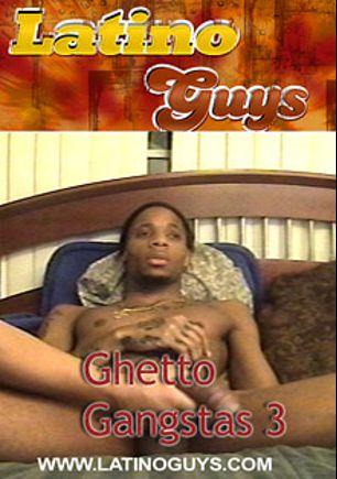 Ghetto Gangstas 3, produced by Latino Guys.