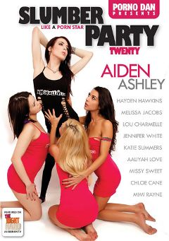 "Adult entertainment movie ""Slumber Party 20"" starring Aaliyah Love, Chloe Cane & Aiden Ashley. Produced by Porno Dan Presents."
