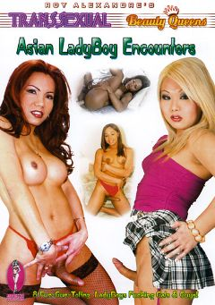 "Adult entertainment movie ""Transsexual Beauty Queens: Asian Ladyboy Encounters"" starring Mandy May (o), Nicole (o) & Nancy (o). Produced by Androgeny Production."