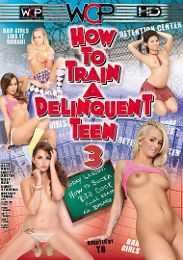 """Featured Category - Schoolgirls presents the adult entertainment movie """"How To Train A Delinquent Teen 3""""."""