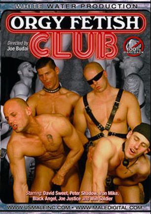 Orgy Fetish Club, starring Joe Justice, Win Soldier, Black Angel, David Sweet, Peter Shadow and Iron Mike, produced by White Water Productions.