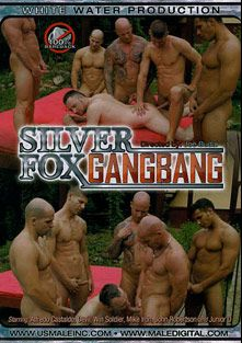 Silver Fox Gangbang, starring Junior D., Jon Robertson, Mike Iron, Win Soldier, Devil and Alfredo Castaldo, produced by White Water Productions.