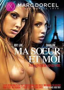 My Sister And Me, starring Roxy Lane, Shana Lane, Max Casanova, Anna Polina, Danny D., Liza Del Sierra, Michael Cheritto, Mike Angelo, Tony Carrera, Phil Hollyday, Titof and Pascal St. James, produced by Marc Dorcel and Marc Dorcel SBO.