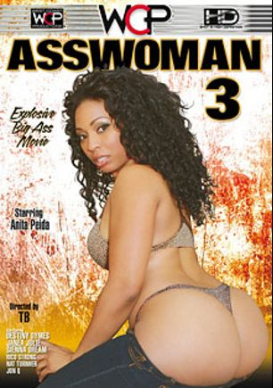 AssWoman 3, starring Anita Pita, Destiny Dymes, Sienna Dream, Jon Q., Janea Jolie, Rico Strong and Nat Turner, produced by West Coast Productions.