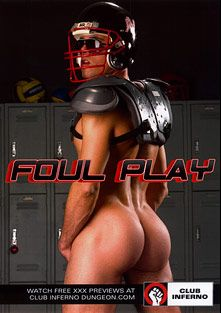 Foul Play, starring Corey Jay, Tibor Wolfe, Jake Perry, Trent Bloom, Tanner Wayne, Troy Haydon and Jimmy Durano, produced by Falcon Studios Group, Club Inferno and Hot House Entertainment.