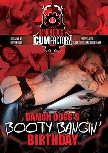 Damon Dogg's Booty Bangin' Birthday, starring Ray Dalton, Damon Dogg, Alex Ryan, Monkey Dogg, Shai Keyon and Justin Cox, produced by Factory Video Productions and Damon Dogg's Cum Factory.