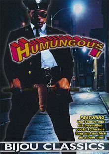 Humungous, starring Taurus, Glen Dime, Kyle Hazzard and Tom *, produced by Bijou Gay Classics.