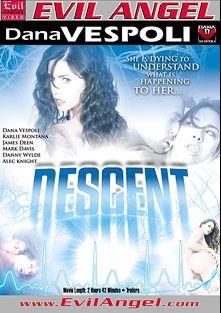 Descent, starring Karlie Montana, Dana Vespoli, John Christie, Sovereign Syre, Danny Wylde, James Deen, Alec Knight and Mark Davis, produced by Evil Angel and Dana Vespoli.