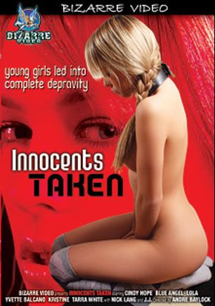 Innocents Taken, starring Blue Angel, Cindy Hope, Yvette Balcano, Tarra White, J.J., Kristine, Lola and Nick Lang, produced by Bizarre Video Productions.