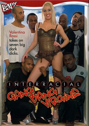 Interracial Gang Bang Virgins, starring Valentina Rossi, Joss Lescaf, Manuela, Laeh Lexington, Tony Brooklyn, Michael Chapman, Joachim Kessef, Franco Roccaforte, Wesley Pipes, Devlin Weed and Byron Long, produced by Baby Doll Pictures and K-Beech.
