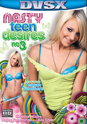 Nasty Teen Desires 3, starring Teagan Summers, Alyssa Moore, Ally Style, Haley Cummings and Billy Glide, produced by DVSX.