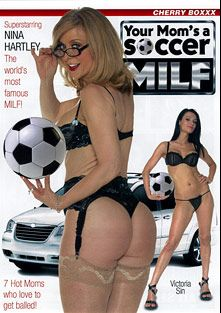 Your Mom's A Soccer MILF, starring Victoria Sin, Nina Hartley, Susan De Garcia, Reno D'angelo, Kylie G. Worthy, India Summer, Aiden Starr, Jay Huntington, Lana Lotts, Buster Good and John West, produced by Cherry Boxxx and K-Beech.