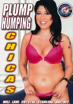 "Adult entertainment movie ""Plump Humping Chicas"" starring Britney Stevens, Starling & Alex Sao Paolo. Produced by Totally Tasteless Video."