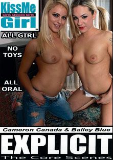 KissMe Girl Explicit: The Core Scenes: Cameron Canada And Bailey Blue, starring Cameron Canada and Dahlia Sky, produced by KissMe Girls Studios.