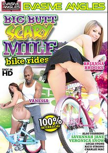 Big Butt Scary MILF Bike Rides, starring Brianna Brooks, Vanessa, Lucas Stone, Savannah Jane, Rico Strong, Charlie Mack and Veronica Snow, produced by Evasive Angles.