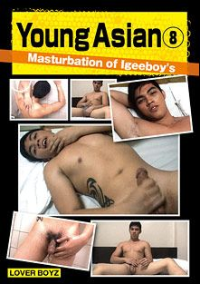 Young Asian 8: Masturbation Of Igeeboy's, starring Iggy, produced by Academic LLC.