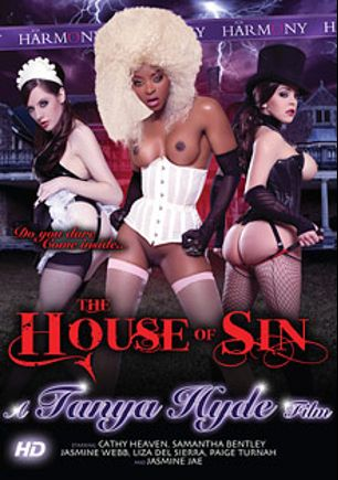 The House Of Sin, starring Paige Turnah, Jasmine Web, Liza Del Sierra, Jasmine Jae, Samantha Bentley, Cathy Heaven, Marc Rose, Danny D., Jay Snake, Ryan Ryder, Ian Tate and Omar Williams, produced by Harmony Films Ltd..