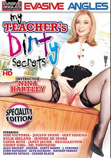 My Teacher's Dirty Secrets, starring Nina Hartley, Decollecter, Lebron Savage, Ceaser Black, Ms. Townsend, Candy Girl, Joclyn Stone, Semmie de Suora, John Espizedo, Mae Victoria, Sexy Vanessa, J. Strokes, Nathan Threat, Jenner, Dirty Harry, Alec Knight, Seth Dickens, Cinna Bunz, Janet Jacme and Kylie Ireland, produced by Evasive Angles.