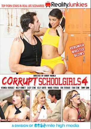 Corrupt School Girls 4, starring Casey Stone, Molly Bennett, Veronica Rodriguez, Kelly Surfer, Tommy Gunn, Manuel Ferrara, Erik Everhard and Evan Stone, produced by Mile High Media and Reality Junkies.