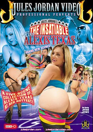 The Insatiable Miss Alexis Texas, starring Alexis Texas, Jayden Jaymes, Michael Stefano, Jules Jordan and Voodoo, produced by Jules Jordan Video.