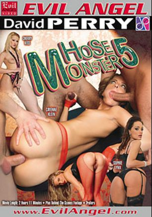 Hose Monster 5, starring Cherry Kiss, Sophie Lynx, Cayenne Klein, Rocco Sardo, Sza Sza, Markus Tynai, Totti, David Perry, Steve Holmes and Csoky Ice, produced by Evil Angel and David Perry.