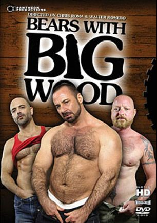 Bears With Big Wood, starring Rocky LaBarre, Kirby, Adam Russo, Tim Phillips, Stephen Edwards, Rusty G. and Jim Scott, produced by Pantheon Productions.
