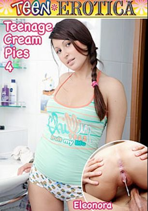 Teenage Cream Pies 4, starring Eleonora, Jenny Lover, Dania, Andie and Kaylee, produced by Teen Erotica.