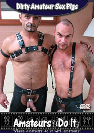 Dirty Amateur Sex Pigs, starring Lewis Leather and Billy Bull, produced by Amateurs Do It.