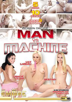 "Adult entertainment movie ""Women Decide: Man Vs Machine"" starring Destiny Garnett, Lily Labeau & Gracie Glam. Produced by AMKingdom."