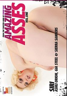 Amazing Asses, starring Siri, Sierra Miller, Gia Steel, Ashli Orion and Porno Dan, produced by Immoral Productions.