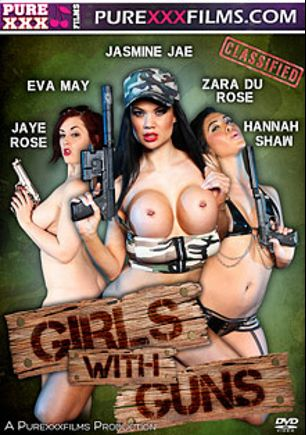 Girls With Guns, starring Jasmine Jae, Jaye Rose, Hannah Shaw, Zara Du Rose and Eva May, produced by Purexxxfilms.