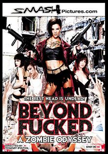 Beyond Fucked: A Zombie Odyssey, starring Bonnie Rotten, Nikki Hearts, Phoenix Askani, Asphyxia, Annie Cruz, Peter O Tool, The Minion, Tommy Pistol, Anthony Rosano, Mark Wood, David Lord and John Strong, produced by Smash Pictures.