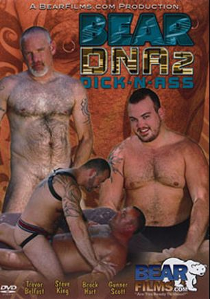 Bear DNA Dick-N-Ass 2, starring Gunner Scott, Trevor Belfast, Brock Hart, Steve King, Boswell Bear, Knotty Cub, Leo Stone, Rock Ramsey, Michael McQuaig, Don James, Andrew Mason and Steve Ellis, produced by Bear Films.