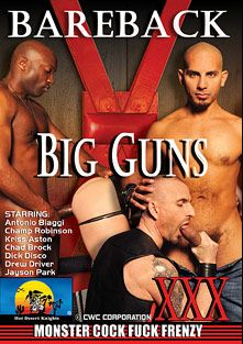 Bareback Big Guns, starring Kriss Aston, Champ Robinson, Antonio Biaggi, Dick Disco, Drew Driver, Jayson Park and Chad Brock, produced by Hot Desert Knights Productions and Hot Desert Knights Productions HD.