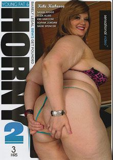 Young Fat And Horny 2, starring Kiki Kaboose, Sadie Spencer, Sophia Jordan, Sasha Juggs and Eliza Allure, produced by Sensational Video.