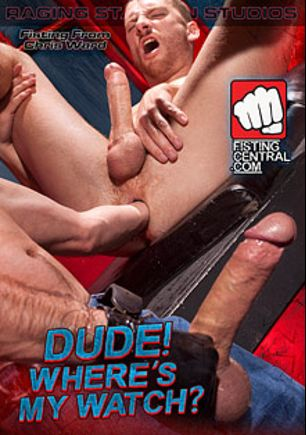 Dude Where's My Watch, starring Boyhous, Element Eclipse, Sebastian Keys, Race Cooper, Tony Buff and Josh West, produced by Fisting Central, Raging Stallion Studios and Falcon Studios Group.