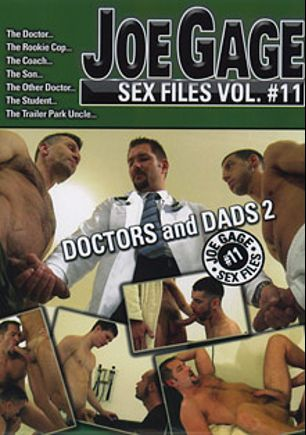 Joe Gage Sex Files 11: Doctors And Dads 2, starring Tyler Sweet (m), Jake Steel, Andrew Justice, Jake Deckard, Tommy DeLuca, Josh Kole and Matt Sizemore, produced by Dragon Media.