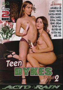 Teen Dykes 2, starring Deena Daniels, Dakoda Brookes, Heather Hurr, Allyssa Hall, Kennedy Winters, Britney Ray, Jessica Young, Annabelle Lee, Renee Jordan, Sophia Young and Ariel X, produced by Acid Rain.