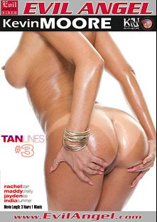 Tanlines 3, starring Rachel Starr, Jayden Lee, Maddy O'Reilly, Kevin Moore and India Summer, produced by Evil Angel and Buttman Magazine Choice.