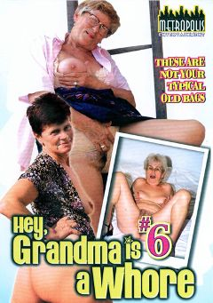 "Adult entertainment movie ""Hey, My Grandma Is A Whore 6"" starring Ari, Ibolya & Joy. Produced by Heatwave Entertainment."