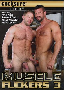 Muscle Fuckers 3, starring Shay Michaels, Samuel Colt, Brad Kalvo, Marc Dylan, Mitch Vaughn, Cavin Knight, Alessio Romero and Kyle King, produced by Jake Cruise Media and Cocksure Men.