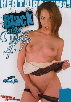 "Adult entertainment movie ""Black In My Wife 4"" starring Veronica Jett, Michelle Aston & Broc Adams. Produced by Heatwave Entertainment."