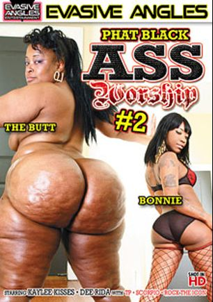 Phat Black Ass Worship 2, starring The Butt, Bonnie, Kaylee Kisses, TP, Dee Rida, Rock The Icon and Scorpio, produced by Evasive Angles.