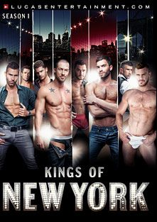 Kings Of New York: Season 1, starring Brice Banyan, Sebastian Rossi, Jessy Ares, Vito Gallo, Trenton Ducati, D.O., Mitchell Rock, Landon Conrad, Adam Killian, Rod Daily, Bianca Del Rio, Epiphany (o), Richie Rich, Andy Dick and Michael Lucas, produced by Lucas Entertainment.