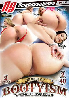 "Adult entertainment movie ""Church Of Bootyism 3"" starring Kendra Lust, Sheena Shaw & Anikka Albrite. Produced by New Sensations."