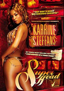 Karrine Steffans: Super Head, starring Karrine Steffans and Mr. Marcus, produced by Vivid Entertainment.