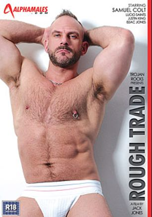 Rough Trade, starring Samuel Colt, Ken Ten, Justin King, Yohann Banks, Isaac Jones, Giovanne Cruz and Lucio Saint, produced by Trojan's Tool Box, Alphamales Studio and Eurocreme Group.