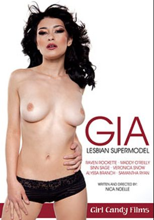 Gia: Lesbian Supermodel, starring Raven Rockette, Maddy O'Reilly, Alyssa Branch, Ela Darling, Samantha Ryan, Veronica Snow and Sinn Sage, produced by Girl Candy Films.