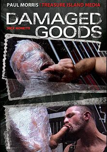 Damaged Goods, starring Nick Moretti, Tyson James, Ed Hunter, Rowdy McBeal, Morgan Black, Chad Brock, Antonio Biaggi, Patrick O'Connor and Brad McGuire, produced by Treasure Island Media.
